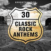30 Classic Rock Anthems by KnightsBridge