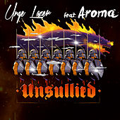 Unsullied (feat. AROMA) by Unge Lazer