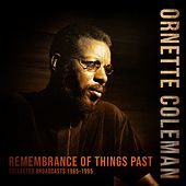 Remembrance of Things Past von Ornette Coleman