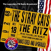 Legendary FM Broadcasts - The Ritz, East Village  NY 18 October 1988 von Stray Cats