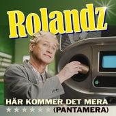 Här kommer det mera (Pantamera) de Rolandz
