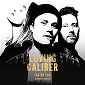Faster Car (Acoustic Version) de Loving Caliber