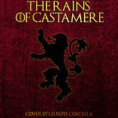 The Rains of Castamere by Giuseppe Corcella