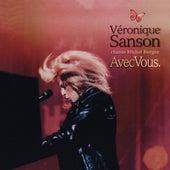 Avec vous, Véronique Sanson chante Michel Berger (Live; Remastérisé en 2008) de Veronique Sanson