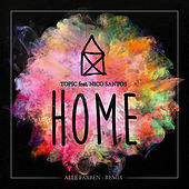 Home (feat. Nico Santos) (Alle Farben Remix) de Topic