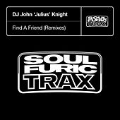 Find A Friend (Remixes) by DJ John Julius Knight