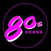 80s Songs by Various Artists