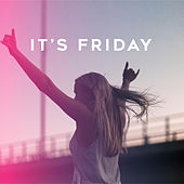 It's Friday by Various Artists