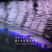 Dissolve (The Knocks Remix) de Absofacto