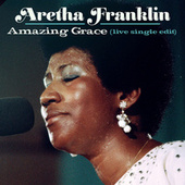 Amazing Grace (Live at New Temple Missionary Baptist Church, Los Angeles, January 13, 1972) (Single Edit) by Aretha Franklin