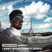 I Don't Speak French (Adieu) [feat. RebMoe] von Jonas Aden