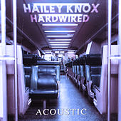 Hardwired (Acoustic) by Hailey Knox