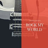 Rock My World by Various Artists