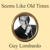 Seems Like Old Times de Guy Lombardo