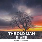 The old Man River by Henry