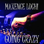 Going Crazy by Maxence Luchi