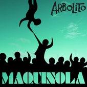 Maquinola de Arbolito