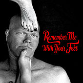 Remember Me with Your Feet de Various Artists