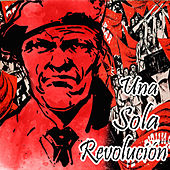 Una Sola Revolución by Various Artists