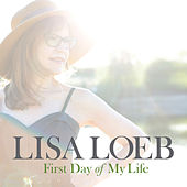 First Day of My Life by Lisa Loeb