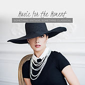 Music for the Moment: Something Vintage, Something Classical de Various Artists