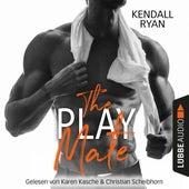 The Play Mate (Ungekürzt) von Kendall Ryan