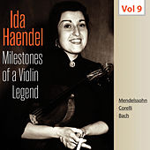 Milestones of a Violin Legend: Ida Haendel, Vol. 9 by Ida Haendel
