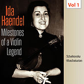 Milestones of a Violin Legend - Ida Haendel, Vol. 1 by Ida Haendel