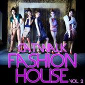 Catwalk Fashion House, Vol. 2 de Various Artists