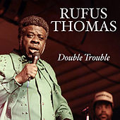 Double Trouble de Rufus Thomas