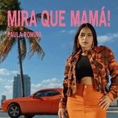 Mira Que Mamà de Paula Romina
