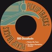 Pardon My Tears by Bill Goodwin