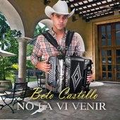 No La Vi Venir de Beto Castillo
