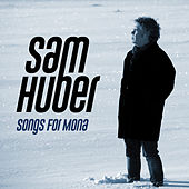 Songs for Mona by Sam Huber