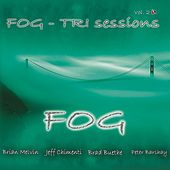 Tri Sessions, Vol. 2 by Fog