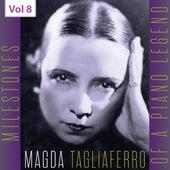 Milestones of a Piano Legend: Magda Tagliaferro, Vol. 8 de Magda Tagliaferro