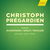 R. Schumann, Wolf & Mahler: Lieder de Christoph Prégardien