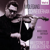 Milestones of a Violin Legend: Wolfgang Schneiderhan, Vol. 6 by Wolfgang Schneiderhan