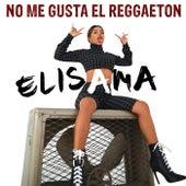 No Me Gusta El Reggaeton von Elisama