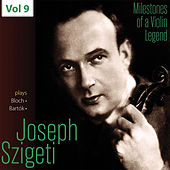 Milestones of a Violin Legend - Szigeti Joseph, Vol. 9 de Various Artists