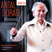 Milestones of a Legend: Antal Dorati, Vol. 3 by Various Artists