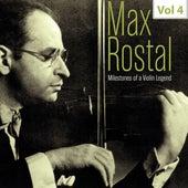 Milestones of a Violin Legend: Max Rostal, Vol. 4 de Max Rostal