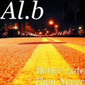 Better Late Then Never de Alb
