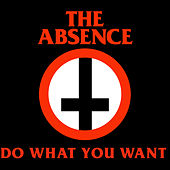 Do What You Want by The Absence
