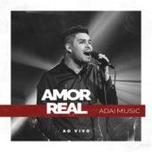Amor Real (Ao Vivo) by ADAI Music