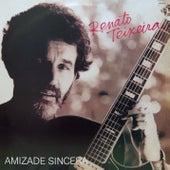 Amizade Sincera by Renato Teixeira