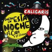 Queda en Esta Noche de Los Caligaris