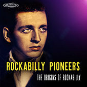 Rockabilly Pioneers: The Origins of Rockabilly de Various Artists
