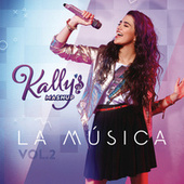 KALLY's Mashup: La Música, Vol. 2 (Banda Sonora Original de la Serie de TV) by KALLY'S Mashup Cast