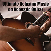 Ultimate Relaxing Music on Acoustic Guitar by The O'Neill Brothers Group